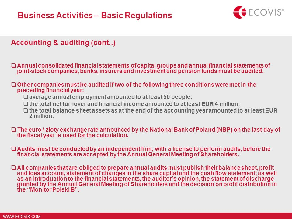 WWW.ECOVIS.COM Business Activities – Basic Regulations Accounting & auditing (cont..) Annual consolidated financial statements of capital groups and a