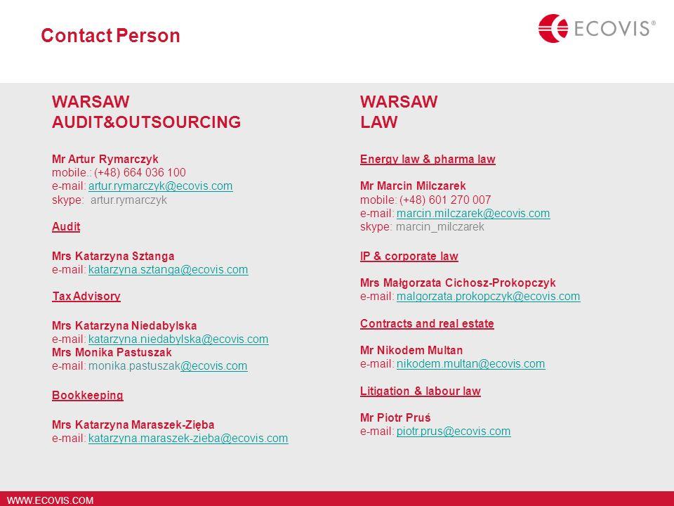 WWW.ECOVIS.COM Contact Person WARSAW AUDIT&OUTSOURCING Mr Artur Rymarczyk mobile.: (+48) 664 036 100 e-mail: artur.rymarczyk@ecovis.comartur.rymarczyk