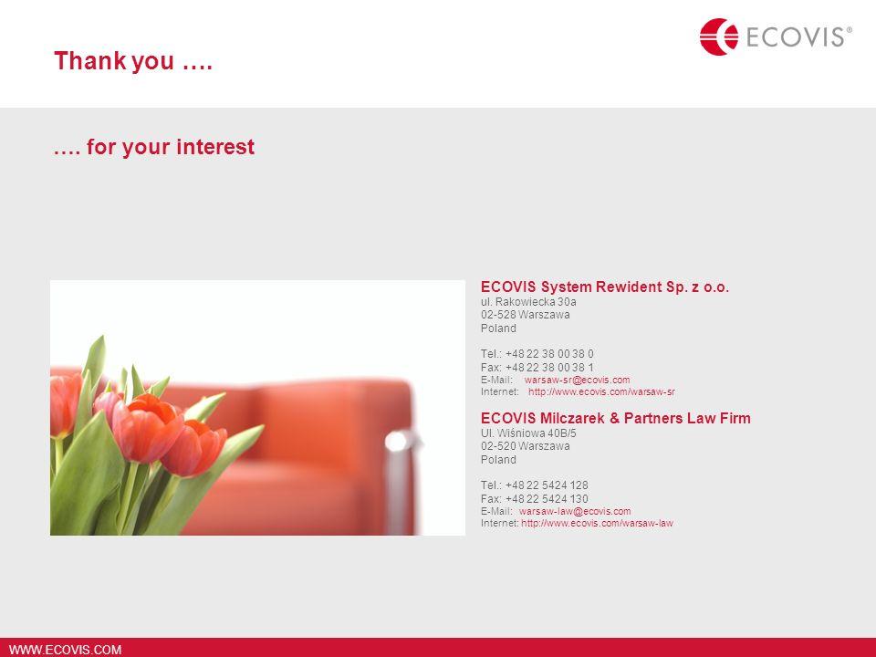 WWW.ECOVIS.COM Thank you …. …. for your interest ECOVIS Milczarek & Partners Law Firm Ul. Wiśniowa 40B/5 02-520 Warszawa Poland Tel.: +48 22 5424 128