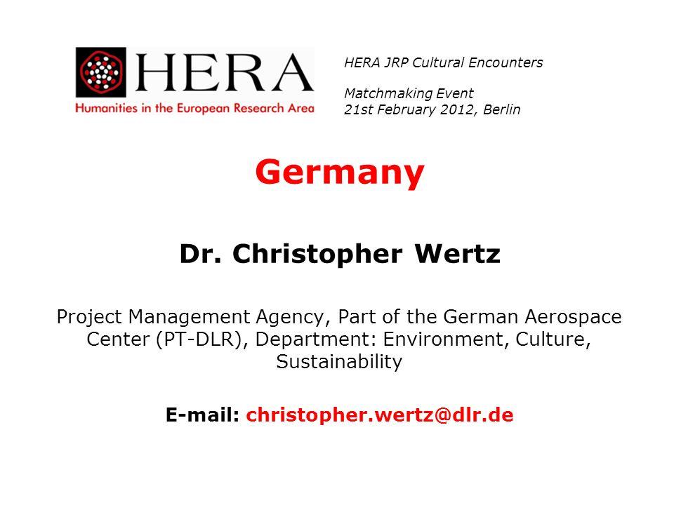 Germany Dr. Christopher Wertz Project Management Agency, Part of the German Aerospace Center (PT-DLR), Department: Environment, Culture, Sustainabilit