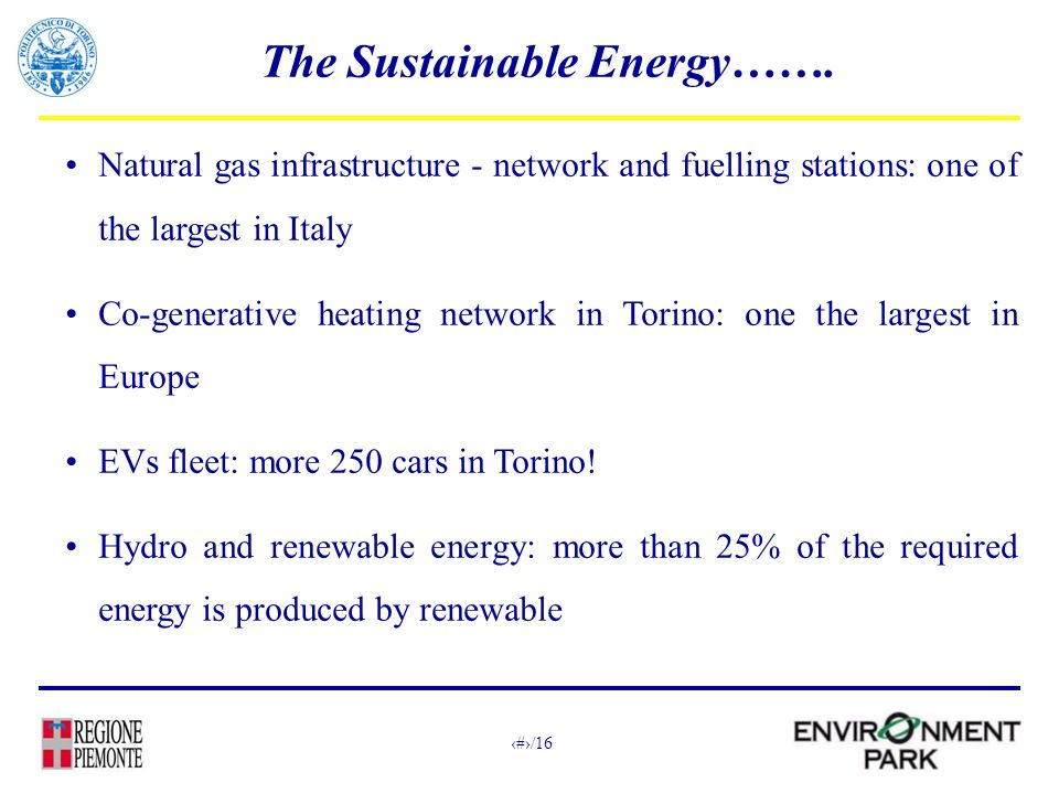 5/16 Natural gas infrastructure - network and fuelling stations: one of the largest in Italy Co-generative heating network in Torino: one the largest in Europe EVs fleet: more 250 cars in Torino.