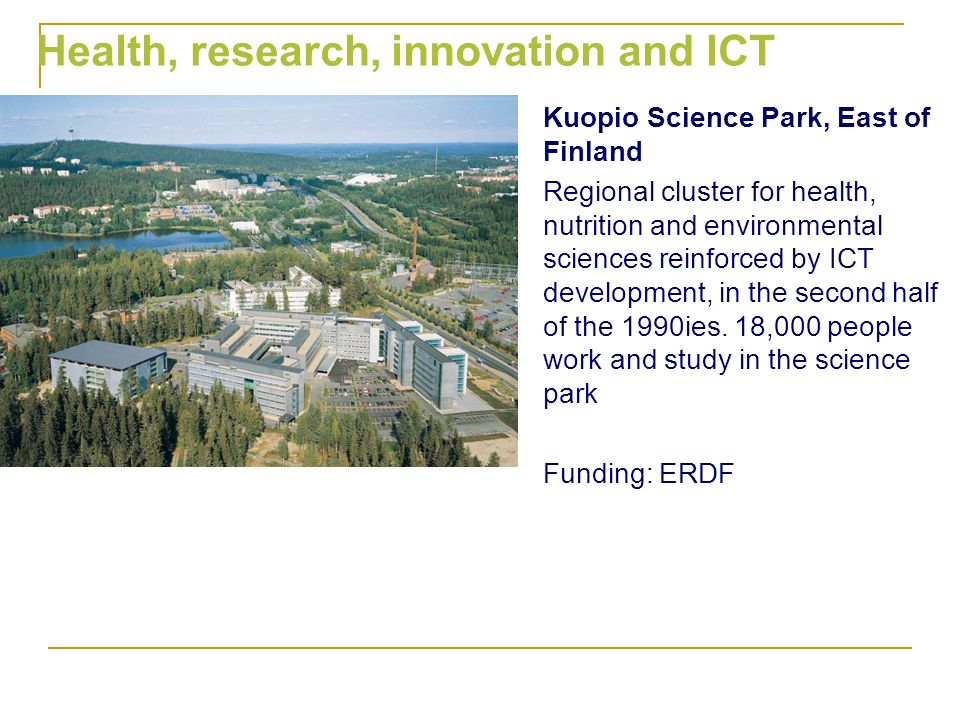 Kuopio Science Park, East of Finland Regional cluster for health, nutrition and environmental sciences reinforced by ICT development, in the second ha