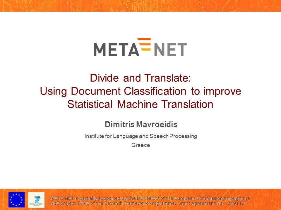 Date Divide and TranslateTitle of Presentation 2 Language Models Counts n-grams Models a coprus Compare with documents outside the corpus Calculate perplexity to assess similarity 2