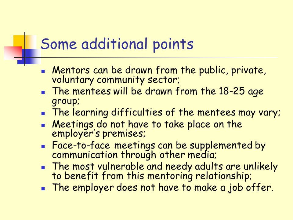 Duration of the mentoring relationship A minimum of 6 months to include a comprehensive induction and training programme. The opportunity to opt out o