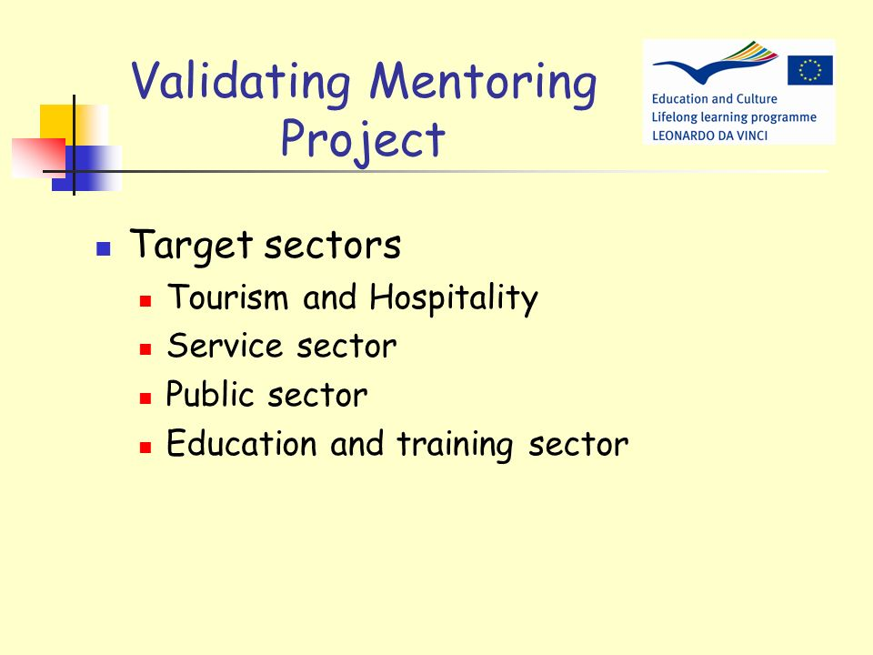 Validating Mentoring: Project Aims To establish new mentoring programmes for disabled people, young people at risk of unemployment, involvement in cri