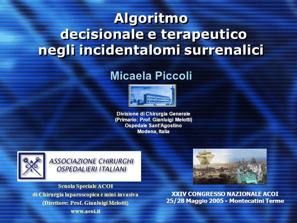 Algoritmo decisionale e terapeutico negli incidentalomi surrenalici Micaela Piccoli Divisione di Chirurgia Generale (Primario: Prof. Gianluigi Melotti