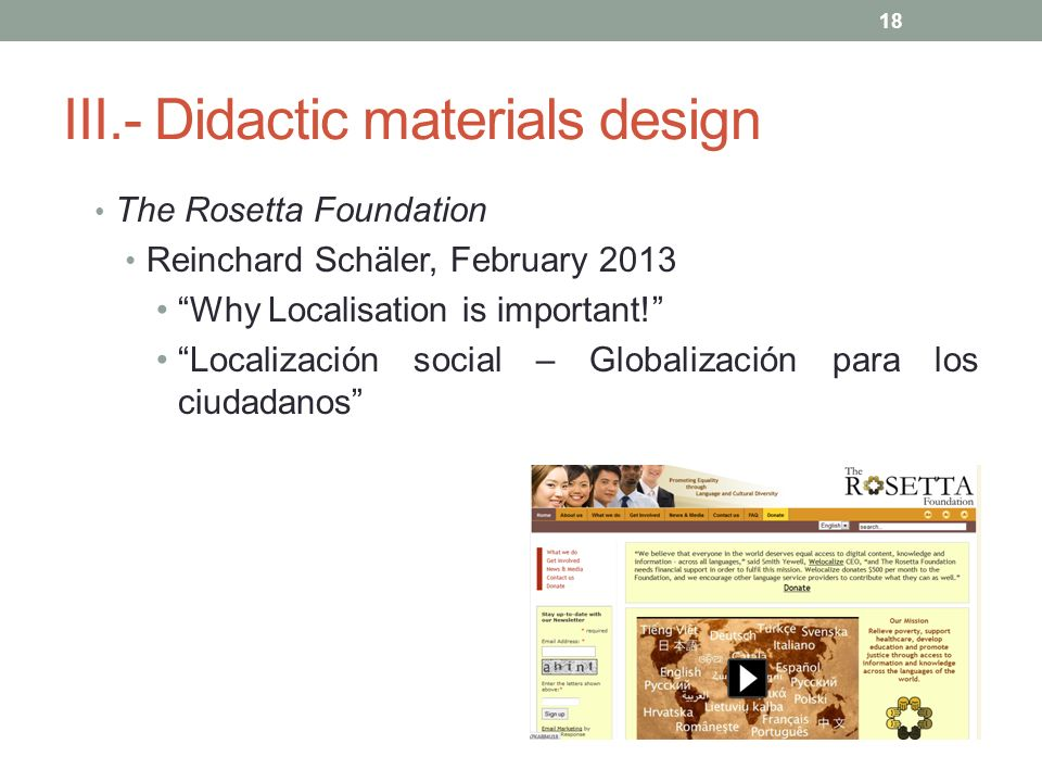 III.- Didactic materials design The Rosetta Foundation Reinchard Schäler, February 2013 Why Localisation is important! Localización social – Globaliza