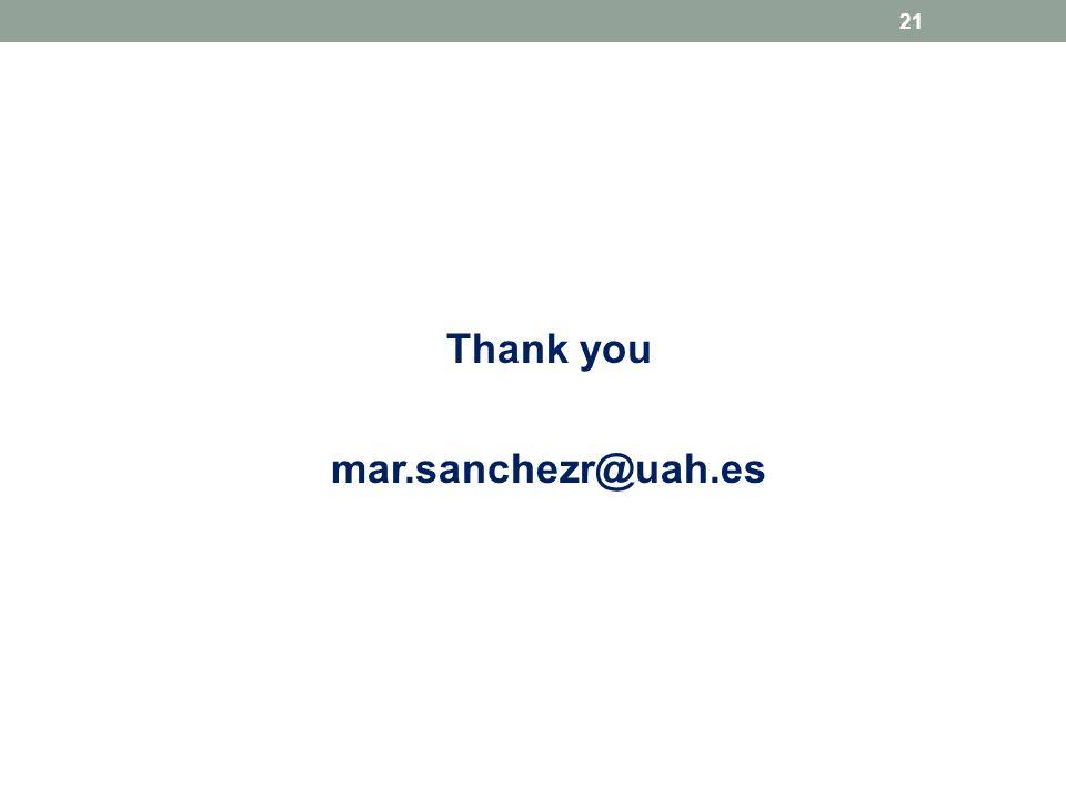 Thank you mar.sanchezr@uah.es 21
