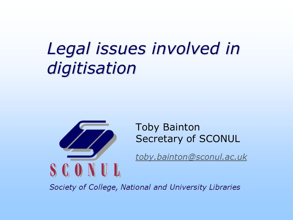Society of College, National and University Libraries Principal issue: copyright Lawful practices important to cultural institutions Respect for copyright important to relations with publishers and authors