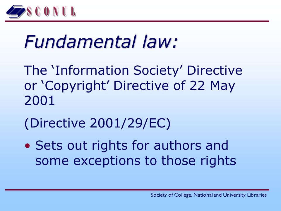 Society of College, National and University Libraries 3 fundamental rights for authors 1Reproduction right 2Right of communication to the public [3Distribution right]