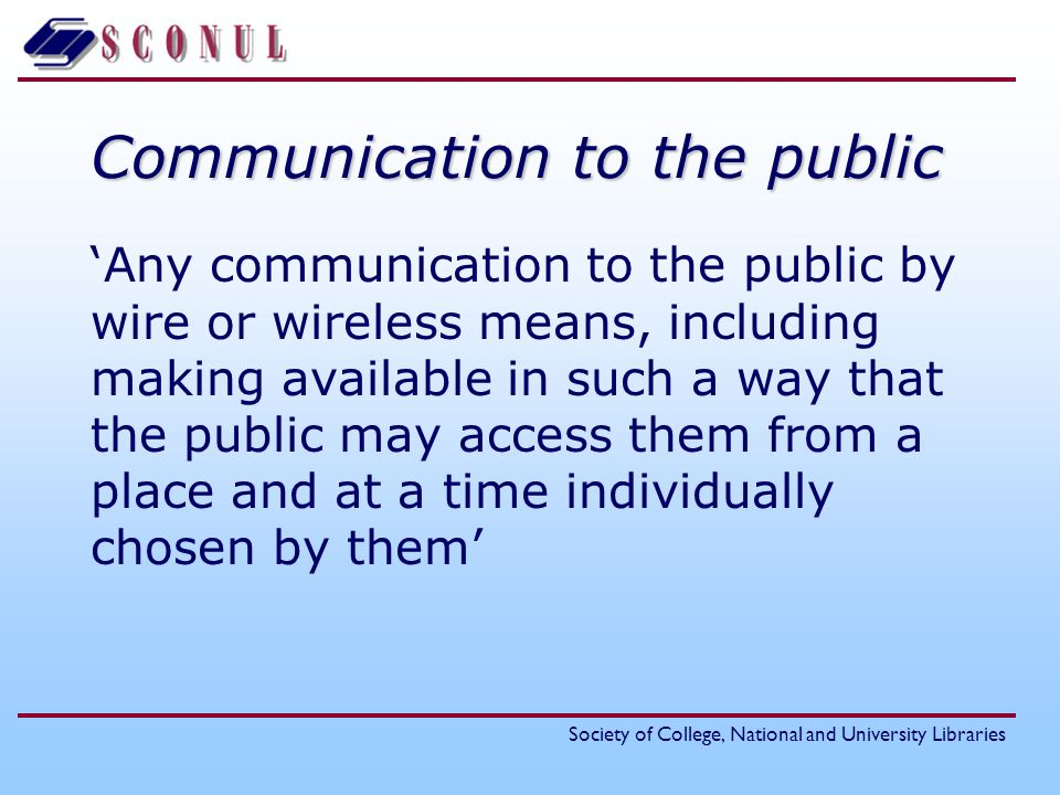 Society of College, National and University Libraries Digitisation therefore needs the permission of the author (or other right-holder) its a reproduction accessing it is communication to the public