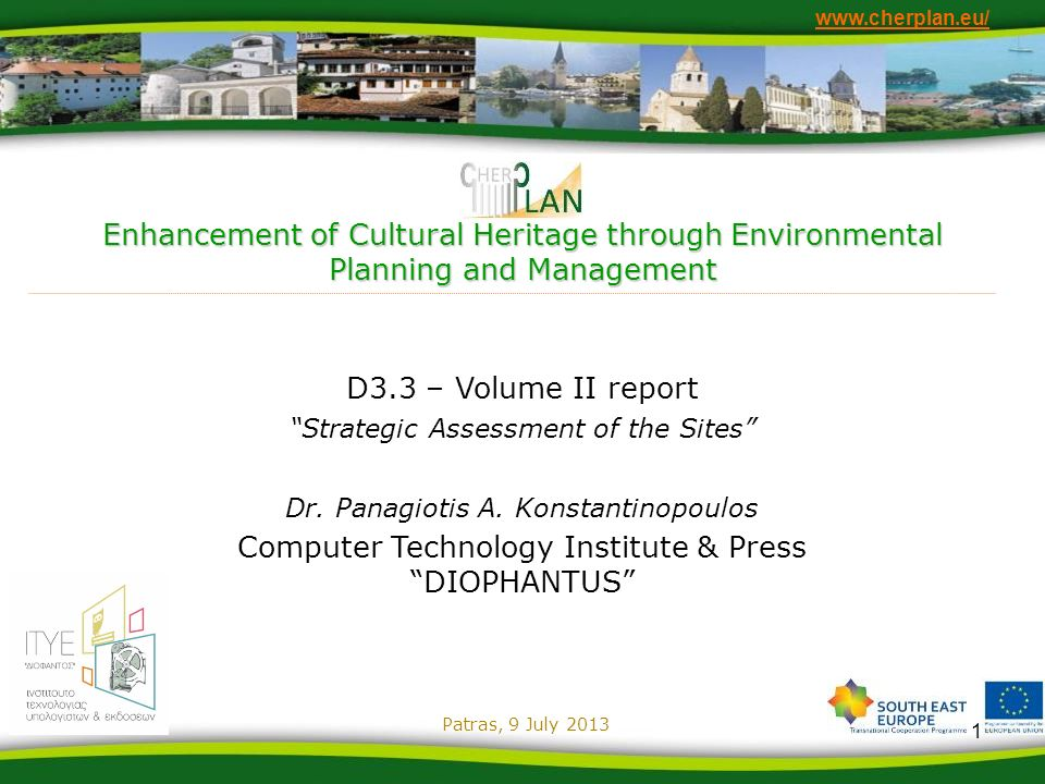 Enhancement of Cultural Heritage through Environmental Planning and Management www.cherplan.eu/ D3.3 – Volume II report Strategic Assessment of the Si