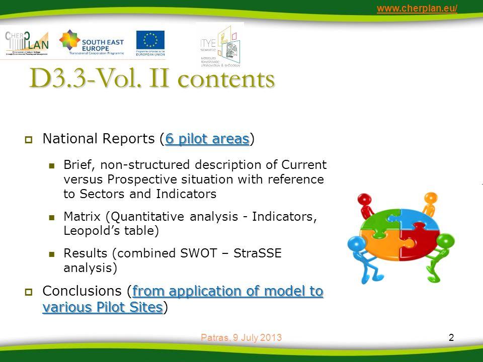www.cherplan.eu/ D3.3-Vol. II contents 6 pilot areas National Reports (6 pilot areas) Brief, non-structured description of Current versus Prospective