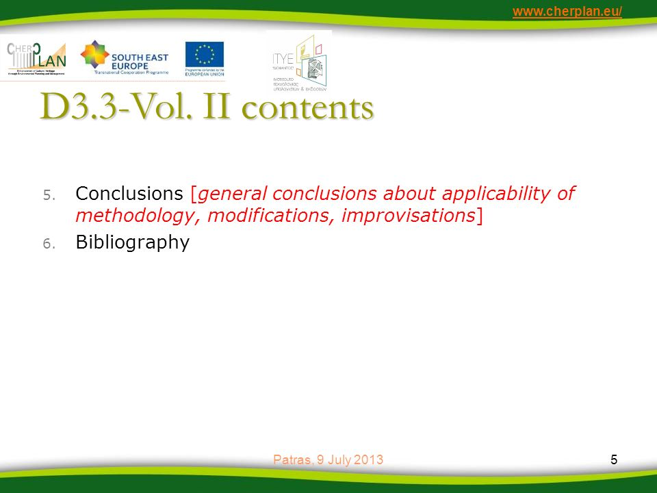 www.cherplan.eu/ D3.3-Vol. II contents 5. Conclusions [general conclusions about applicability of methodology, modifications, improvisations] 6. Bibli