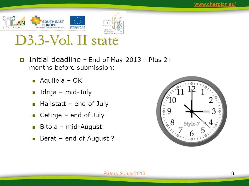 www.cherplan.eu/ D3.3-Vol. II state Initial deadline - End of May 2013 - Plus 2+ months before submission: Aquileia – OK Idrija – mid-July Hallstatt –