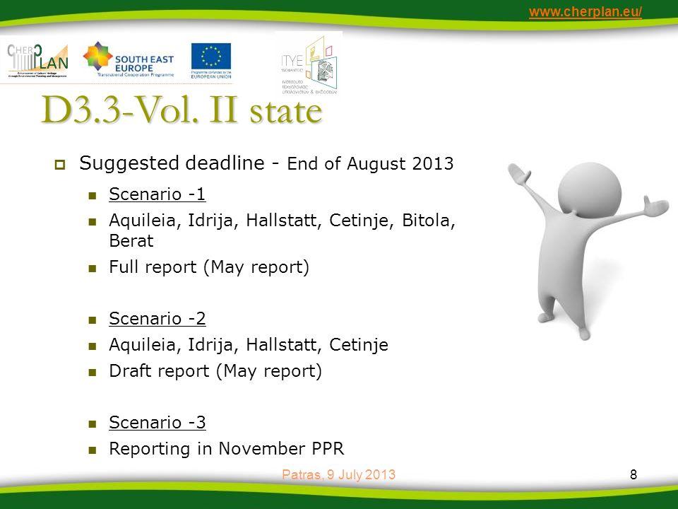 www.cherplan.eu/ D3.3-Vol. II state Suggested deadline - End of August 2013 Scenario -1 Aquileia, Idrija, Hallstatt, Cetinje, Bitola, Berat Full repor
