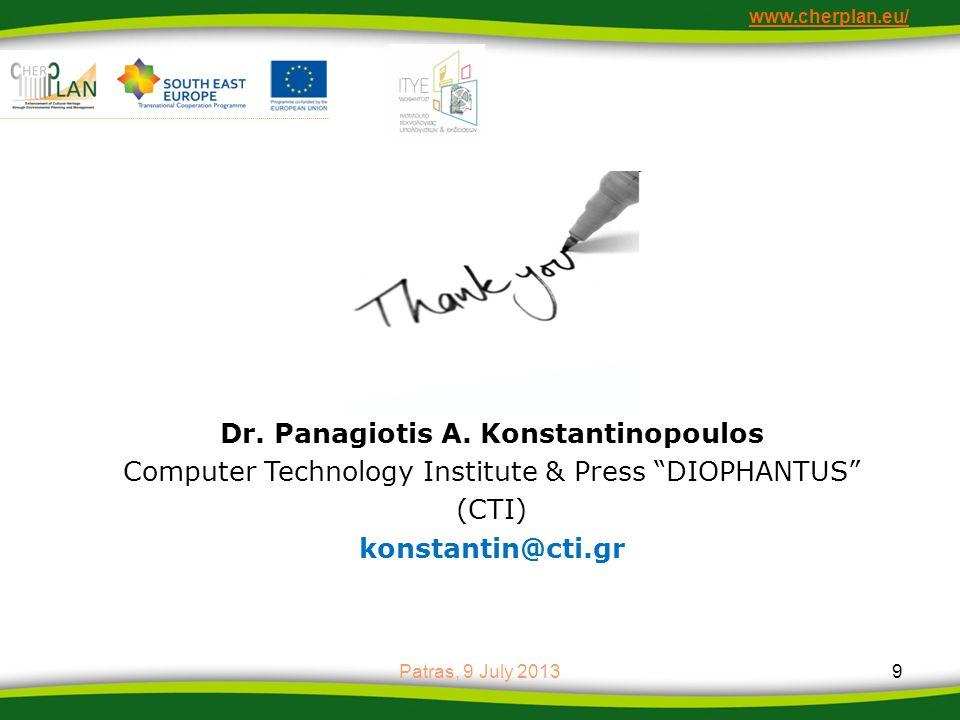 www.cherplan.eu/ Patras, 9 July 20139 Dr. Panagiotis A. Konstantinopoulos Computer Technology Institute & Press DIOPHANTUS (CTI) konstantin@cti.gr