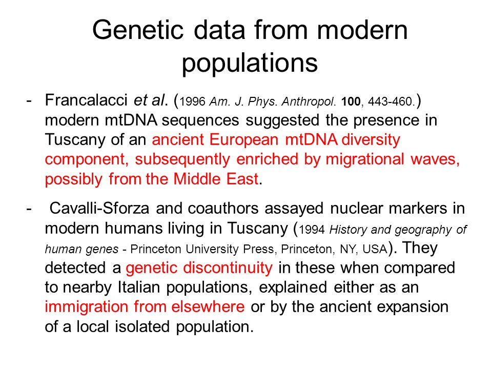 Genetic data from modern populations -Francalacci et al. ( 1996 Am. J. Phys. Anthropol. 100, 443-460. ) modern mtDNA sequences suggested the presence