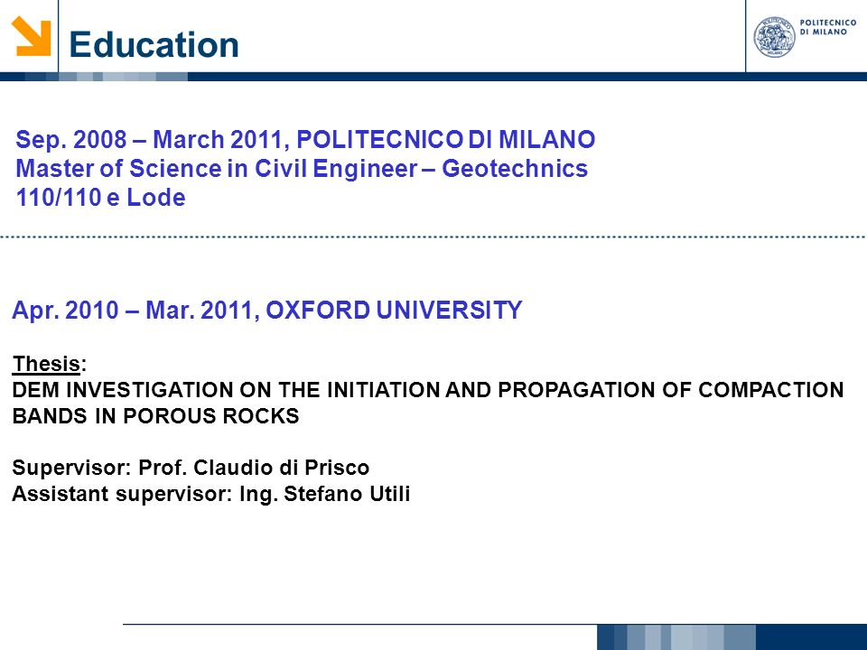 Education Apr. 2010 – Mar. 2011, OXFORD UNIVERSITY Thesis: DEM INVESTIGATION ON THE INITIATION AND PROPAGATION OF COMPACTION BANDS IN POROUS ROCKS Sup