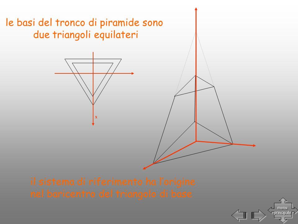 x le basi del tronco di piramide sono due triangoli equilateri il sistema di riferimento ha lorigine nel baricentro del triangolo di base menu princip