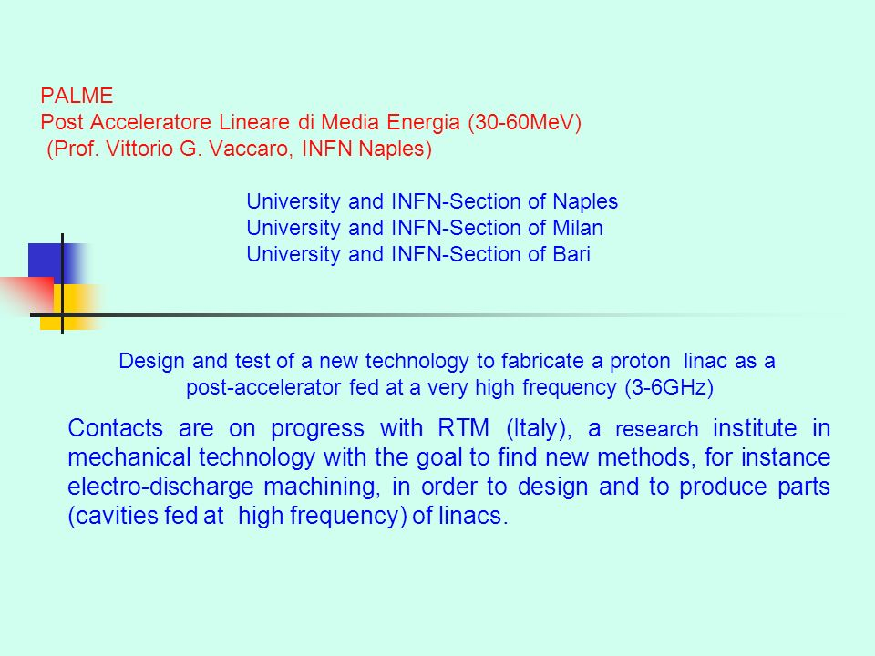 PALME Post Acceleratore Lineare di Media Energia (30-60MeV) (Prof. Vittorio G. Vaccaro, INFN Naples) University and INFN-Section of Naples University