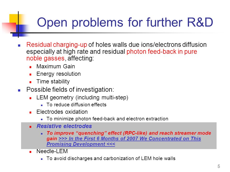 5 Open problems for further R&D Residual charging-up of holes walls due ions/electrons diffusion especially at high rate and residual photon feed-back