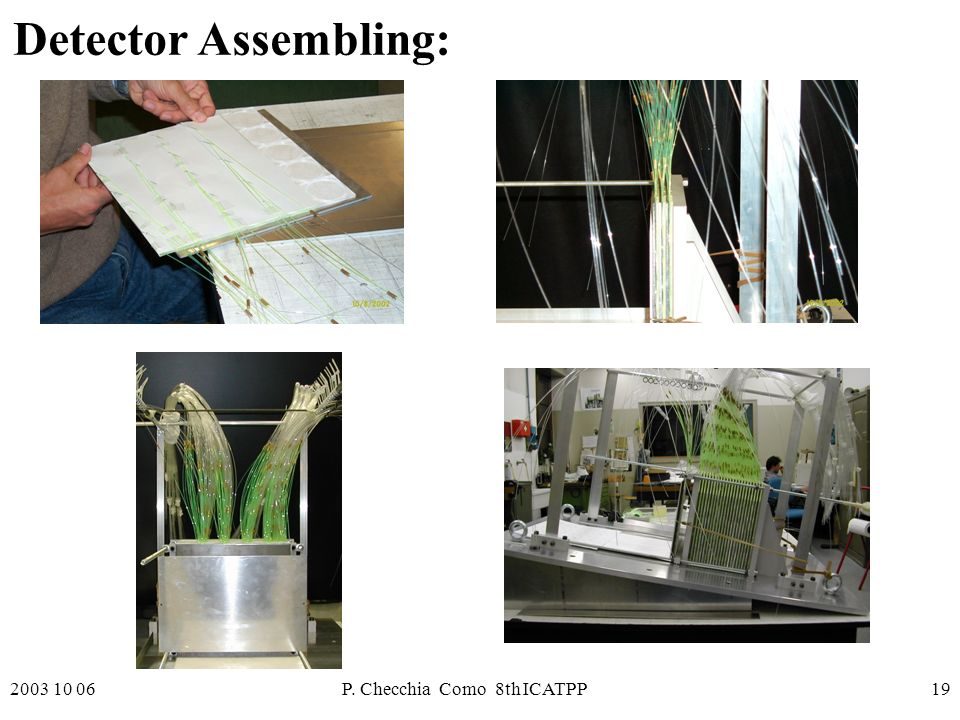 2003 10 06P. Checchia Como 8th ICATPP19 Detector Assembling: