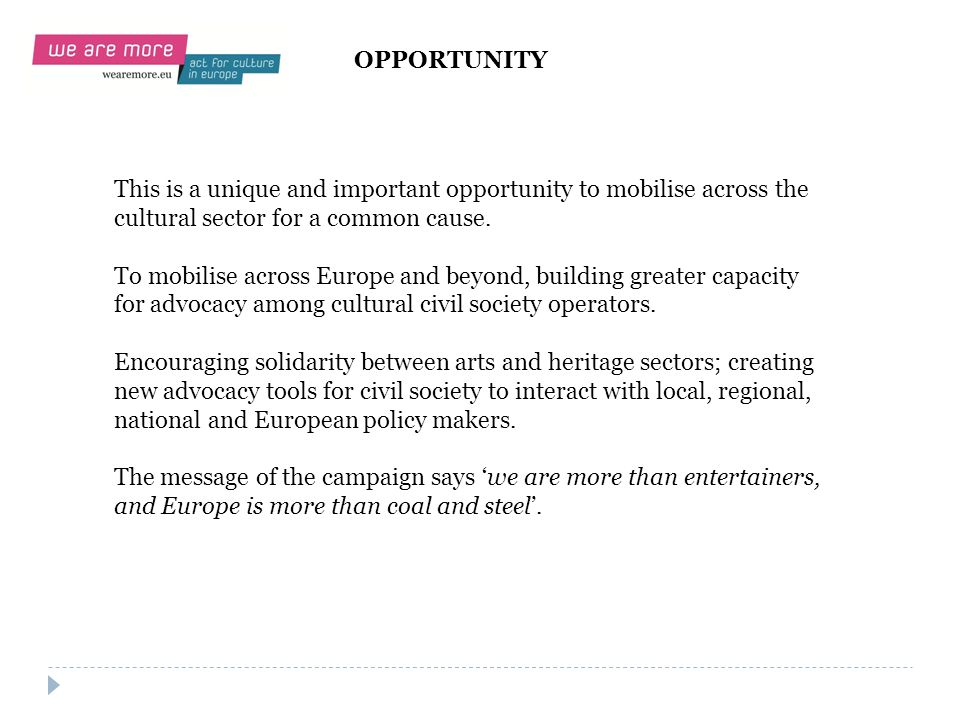This is a unique and important opportunity to mobilise across the cultural sector for a common cause. To mobilise across Europe and beyond, building g