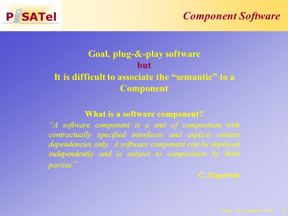 P SATel Component Software 4 What is a software component.