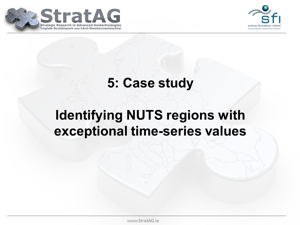 www.StratAG.ie 5: Case study Identifying NUTS regions with exceptional time-series values