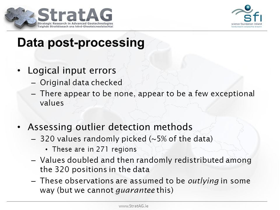 www.StratAG.ie Data post-processing Logical input errors – Original data checked – There appear to be none, appear to be a few exceptional values Asse