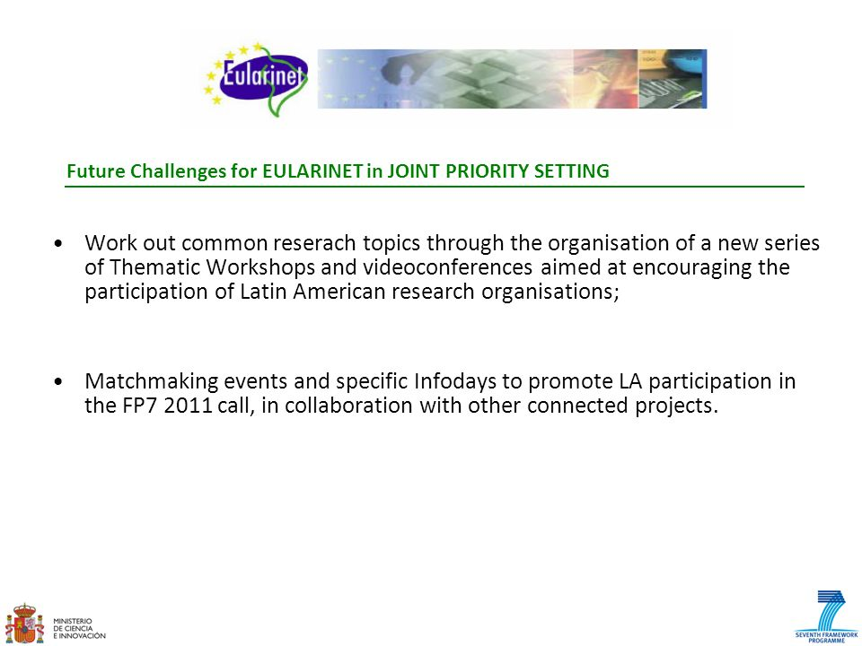 Future Challenges for EULARINET in JOINT PRIORITY SETTING Work out common reserach topics through the organisation of a new series of Thematic Worksho