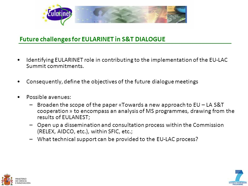 Future challenges for EULARINET in S&T DIALOGUE Identifying EULARINET role in contributing to the implementation of the EU-LAC Summit commitments. Con