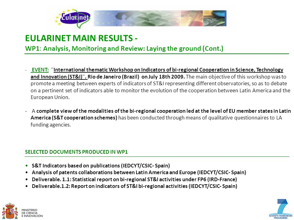EULARINET MAIN RESULTS - WP1: Analysis, Monitoring and Review: Laying the ground (Cont.) - EVENT: ¨International thematic Workshop on Indicators of bi