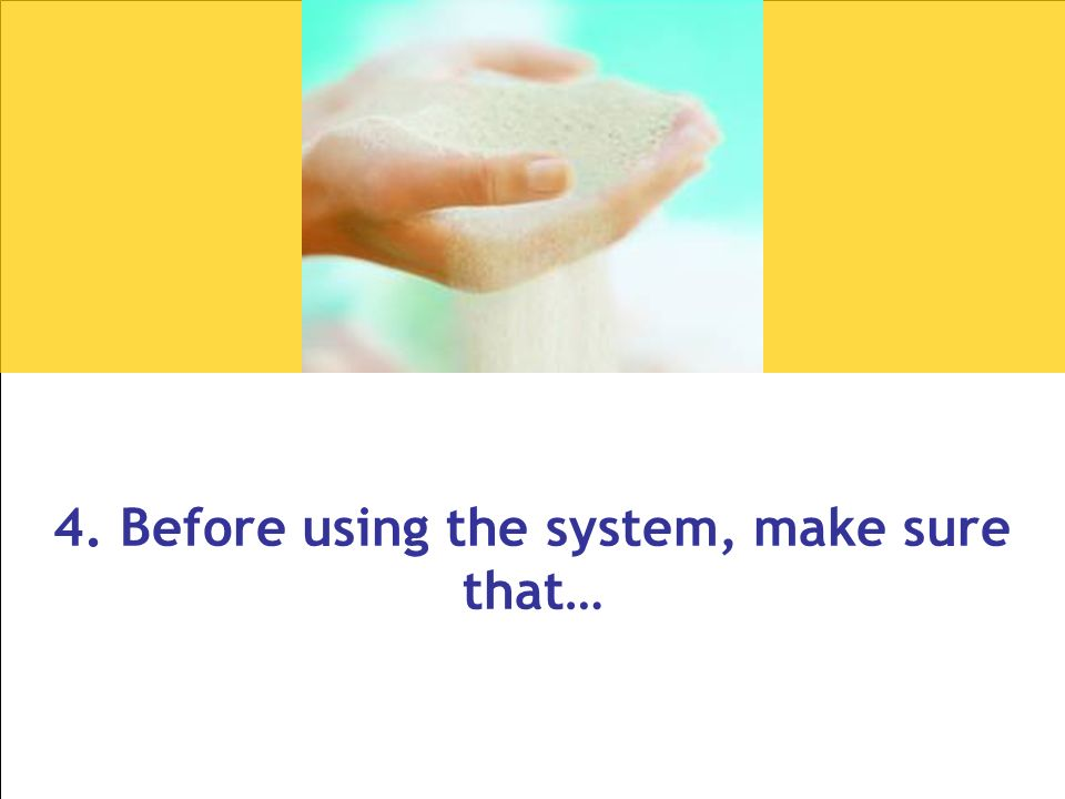 22 4. Before using the system, make sure that…
