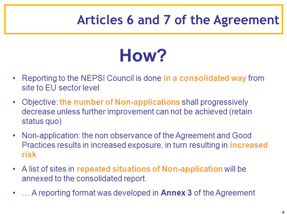 4 Reporting to the NEPSI Council is done in a consolidated way from site to EU sector level Objective: the number of Non-applications shall progressiv