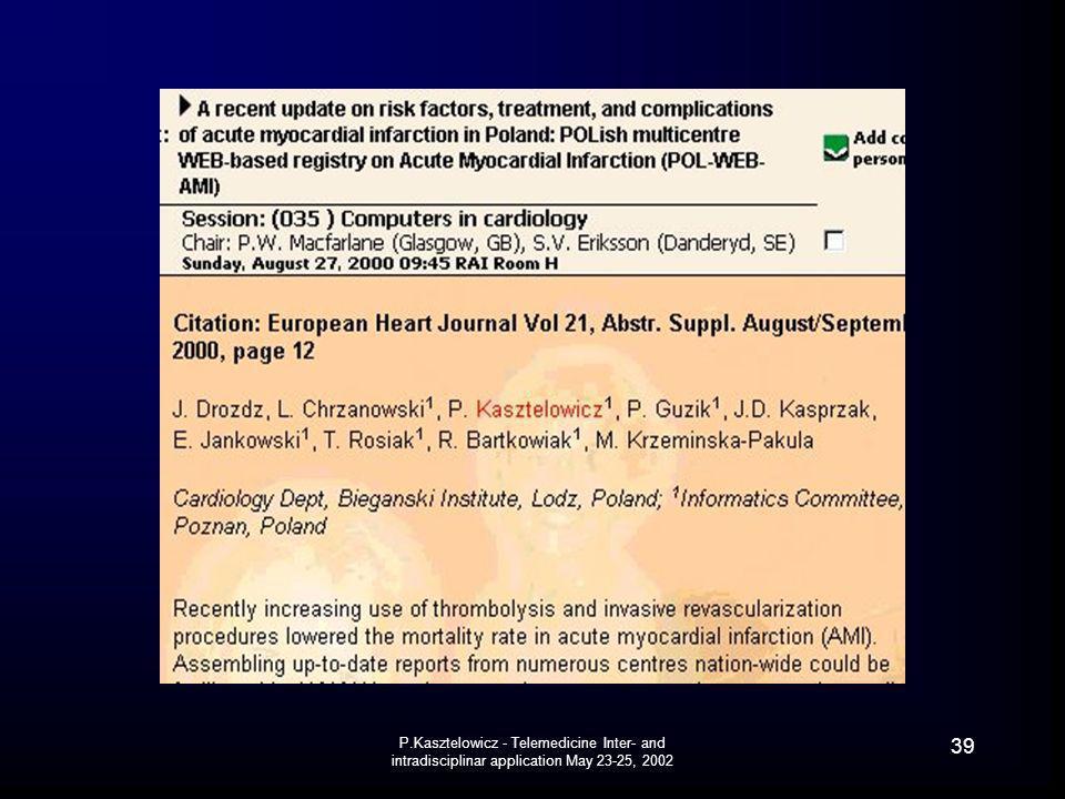 P.Kasztelowicz - Telemedicine Inter- and intradisciplinar application May 23-25, 2002 39