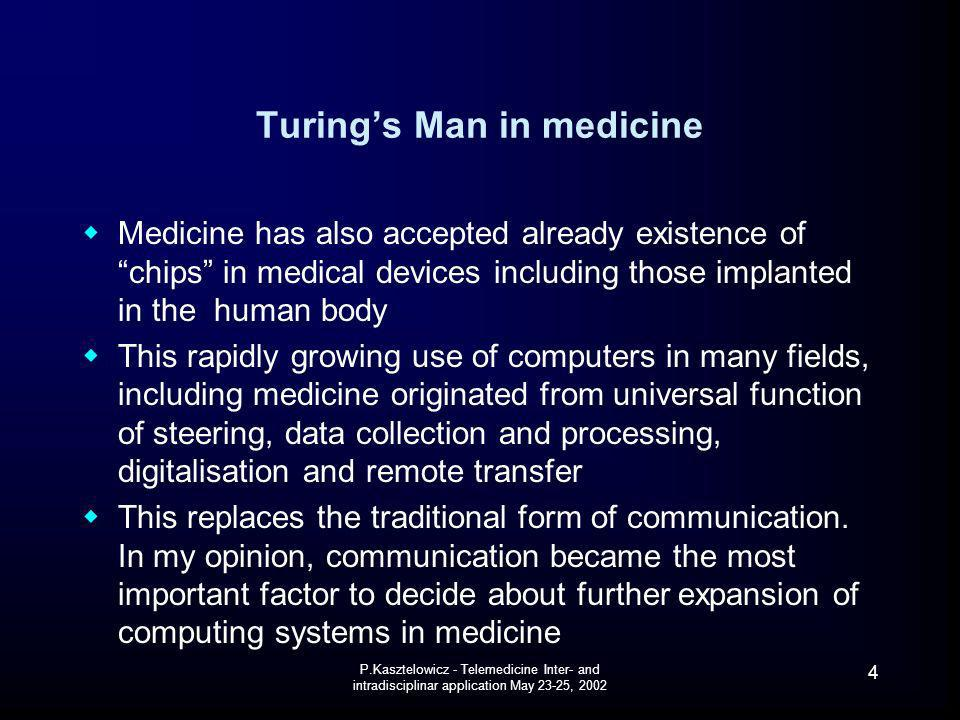 P.Kasztelowicz - Telemedicine Inter- and intradisciplinar application May 23-25, 2002 35 Gavin Brelstaff