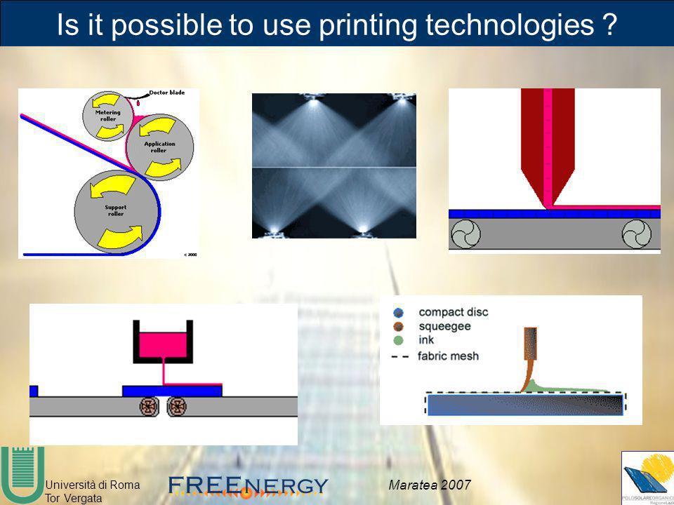 Università di Roma Tor Vergata Maratea 2007 Is it possible to use printing technologies ?
