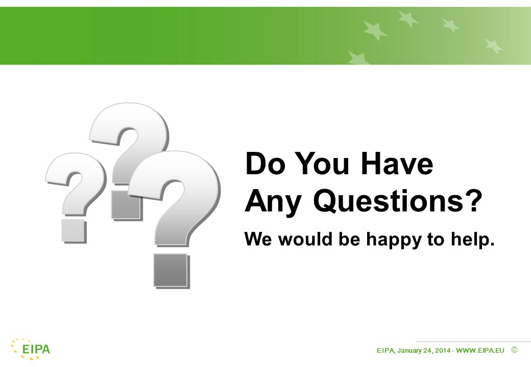 EIPA, January 24, © We would be happy to help. Do You Have Any Questions