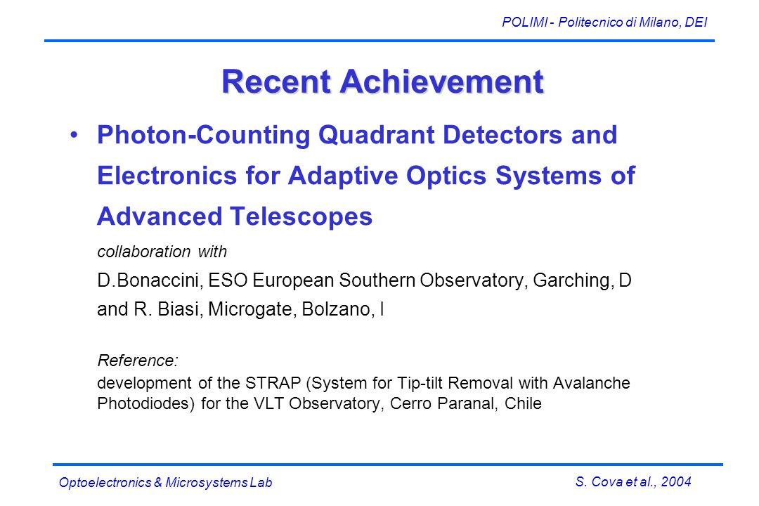 S. Cova et al., 2004 POLIMI - Politecnico di Milano, DEI Optoelectronics & Microsystems Lab Recent Achievement Photon-Counting Quadrant Detectors and