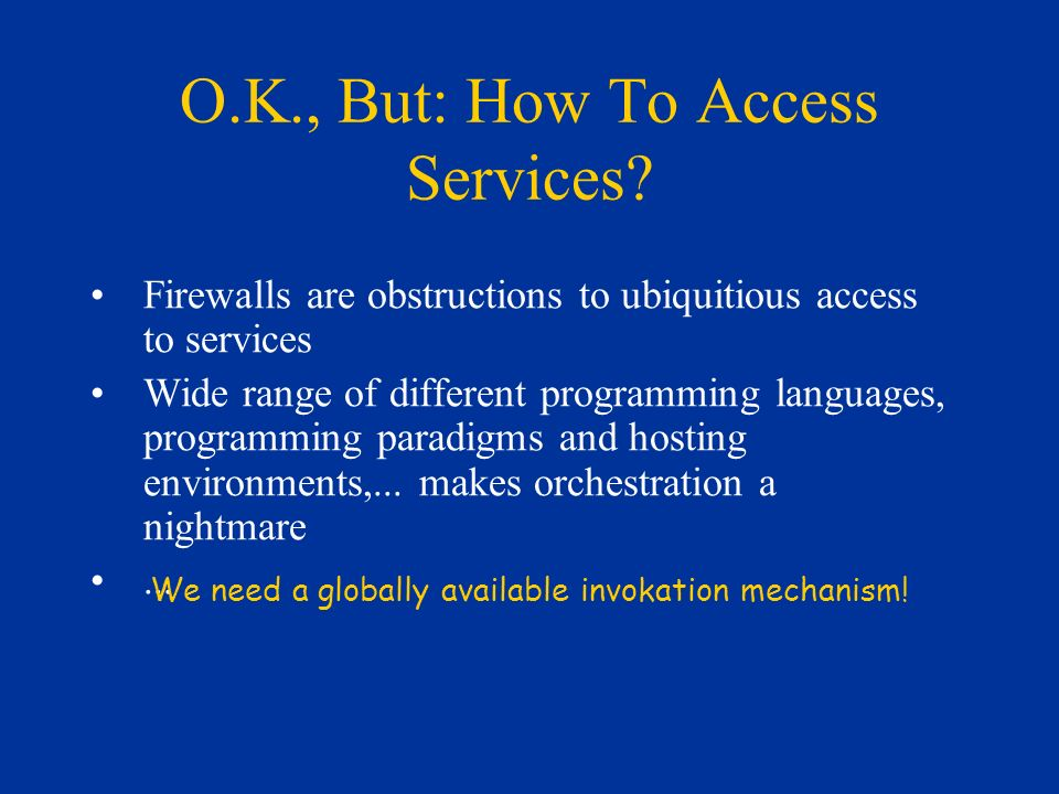 O.K., But: How To Access Services.