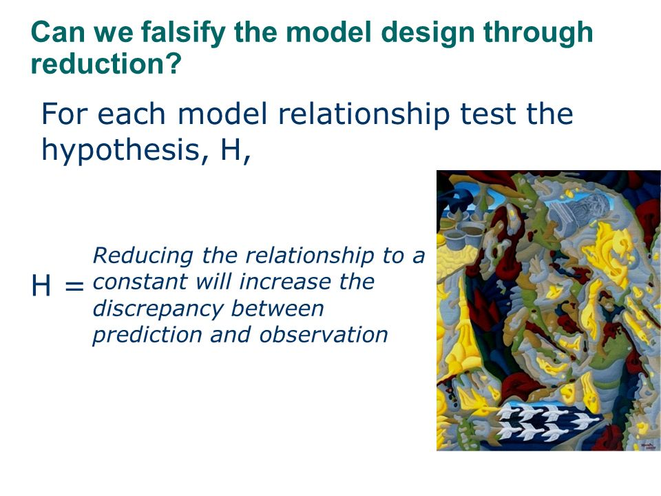 Can we falsify the model design through reduction.
