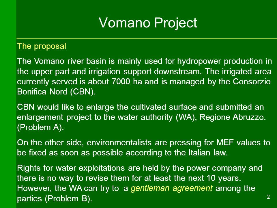 2 Vomano Project The proposal The Vomano river basin is mainly used for hydropower production in the upper part and irrigation support downstream. The