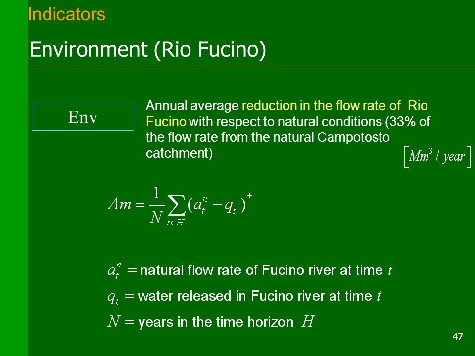 47 Annual average reduction in the flow rate of Rio Fucino with respect to natural conditions (33% of the flow rate from the natural Campotosto catchm