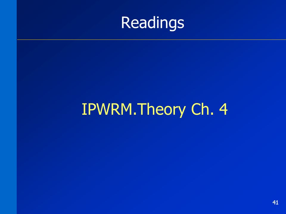Readings IPWRM.Theory Ch. 4 41