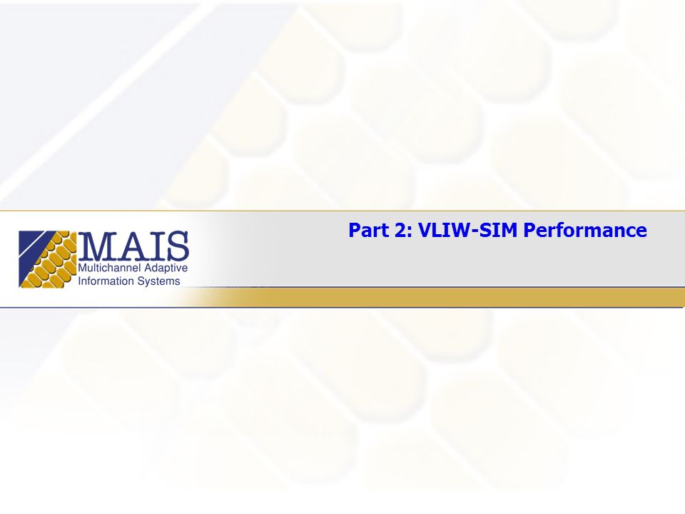 Part 2: VLIW-SIM Performance