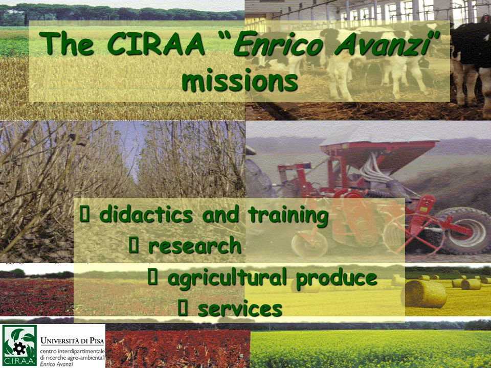 The CIRAA Enrico Avanzi missions didactics and training didactics and training research research agricultural produce agricultural produce services services