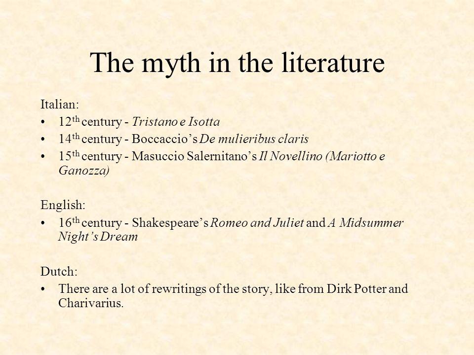 The myth in the literature Italian: 12 th century - Tristano e Isotta 14 th century - Boccaccios De mulieribus claris 15 th century - Masuccio Salerni