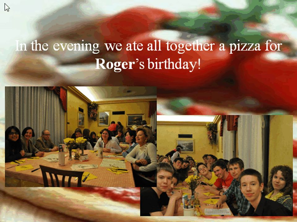 In the evening we ate all together a pizza for Rogers birthday!